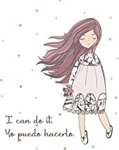 I Can Do It. Yo Puedo Hacerlo.: Bilingual English and Spanish Journal Notebook Guided With Positive Affirmations (Bilingual ESL Collection)