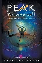 Peak Performance!!: Merging Spirituality and Success Principles (Peak Performance Series) (Volume 1)