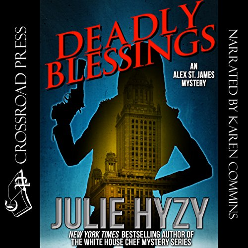 Deadly Blessings: An Alex St. James Mystery     Alex St. James Mysteries, Book 1              By:                                                                                                                                 Julie Hyzy                               Narrated by:                                                                                                                                 Karen Commins                      Length: 12 hrs and 6 mins     33 ratings     Overall 3.8