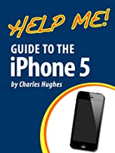 Help Me! Guide to the iPhone 5: Step-by-Step User Guide for Apple's Fifth Generation Smartphone