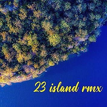 23 island rmx