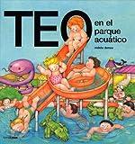 Teo en el parque acuático (Teo descubre el mundo)
