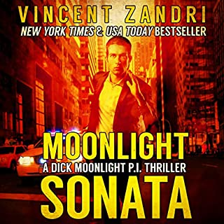 Moonlight Sonata     A Dick Moonlight P.I. Thriller, Book 7              Written by:                                                                                                                                 Vincent Zandri                               Narrated by:                                                                                                                                 Andrew B. Wehrlen                      Length: 5 hrs and 3 mins     Not rated yet     Overall 0.0