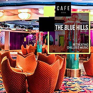 The Blue Hills - Retreating Chillout Music