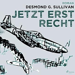 Jetzt erst recht     Fliegergeschichten 8              Autor:                                                                                                                                 Desmond G. Sullivan                               Sprecher:                                                                                                                                 Robert Frank                      Spieldauer: 1 Std. und 21 Min.     1 Bewertung     Gesamt 5,0