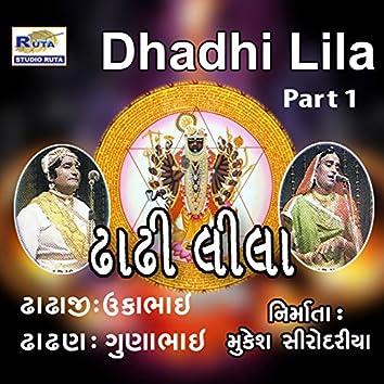 Dhadhi Lila, Pt. 1