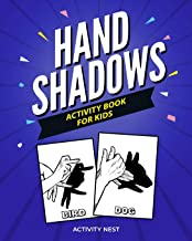 Hand Shadows Activity Book For Kids: 30 Easy To Follow Illustrations