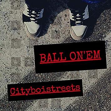 Ball on'em