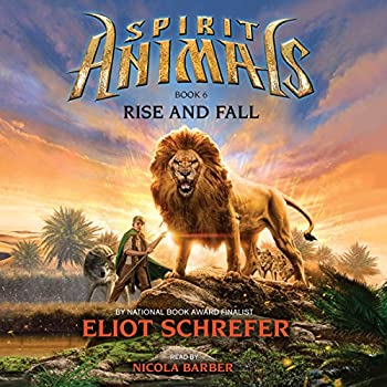 Rise and Fall  Spirit Animals Book 6