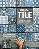 Handmade Tile: Design, Create, a...
