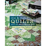 Mix & Match Quilts with the AccuQuilt GO!