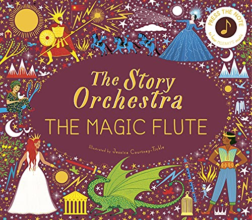 The Story Orchestra: The Magic Flute: Press the note to hear Mozart's music (The Story Orchestra, 6)