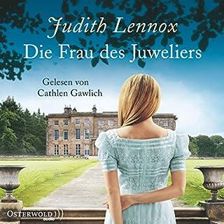 Die Frau des Juweliers                   Autor:                                                                                                                                 Judith Lennox                               Sprecher:                                                                                                                                 Cathlen Gawlich                      Spieldauer: 10 Std. und 17 Min.     98 Bewertungen     Gesamt 3,9