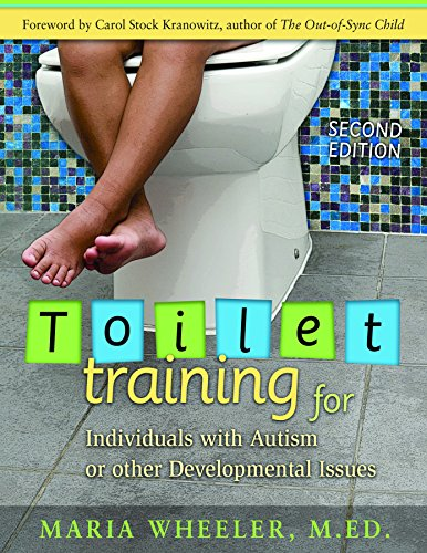 Compare Textbook Prices for Toilet Training for Individuals with Autism or Other Developmental Issues: Second Edition 2nd Edition ISBN 8601405783998 by Wheeler, Maria,Kranowitz, Carol Stock