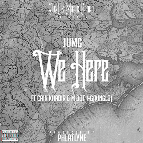 We Here (feat. Cain Khadir & M Dot 1-6 (KingLo))