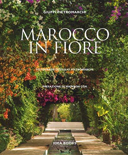 Marocco in fiore. Ediz. illustrata
