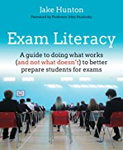 Exam Literacy: A guide to doing what works (and not what doesn't) to better prepare students for exams.