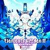 Elements Garden III -phenomena-