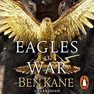 Eagles at War                   By:                                                                                                                                 Ben Kane                               Narrated by:                                                                                                                                 David Rintoul                      Length: 13 hrs and 59 mins     172 ratings     Overall 4.6