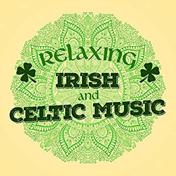 Relaxing Irish and Celtic Music
