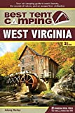 Best Tent Camping: West Virginia: Your Car-Camping Guide to Scenic Beauty, the Sounds of Nature, and an Escape from Civilization