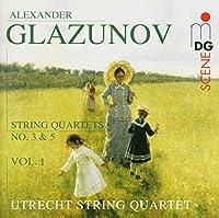 Glazunov: String Quartets 3 & 5 by Utrecht String Quartet