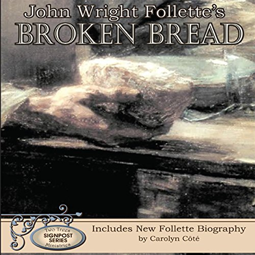 John Wright Follette's Broken Bread audiobook cover art