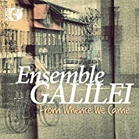 From Whence We Came [Ensemble Galilei] [SONO LUMINUS: DSL-92194] by Ensemble Galilei