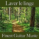 Laver le linge: finest guitar music