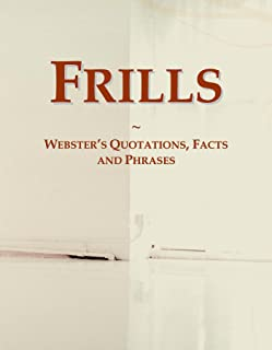 Frills: Webster's Quotations, Facts and Phrases