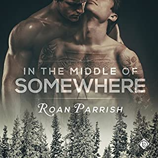 In the Middle of Somewhere     Middle of Somewhere, Book 1              By:                                                                                                                                 Roan Parrish                               Narrated by:                                                                                                                                 Robert Nieman                      Length: 13 hrs and 26 mins     1,660 ratings     Overall 4.6