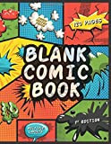 Blank Comic Book: Incredible Templates for Drawing, Sketching and Storyboarding - Create Your Own Comics for Kids, Teens and Adults (Blank Comic Books)