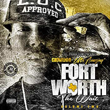 Fort Worth the Wait, Vol. Two