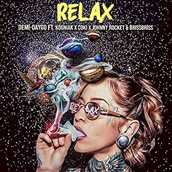 Relax (feat. Kogniak, Coki, Johnny Rocket & Bris Bris)