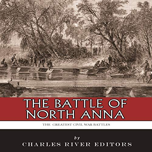 The Greatest Civil War Battles: The Battle of North Anna audiobook cover art