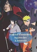 Cahier d'activités Apprendre à dessiner: Dessine Naruto et d'autres personnages étape par étape / Format 7 x 10 pouces (Fr...