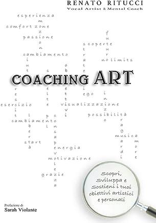 Coaching ART:  Scopri, sviluppa e sostieni i tuoi obiettivi artistici e personali