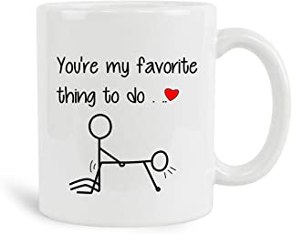 You're My Favorite Thing To Do Mug, 11 oz Ceramic White Coffee Mugs, Perfect Funny Tea Cups, Novelty Gifts With Sarcastic Hilarious Sayings, Nice Sarcasm, Joke Quotes Presents, Inspirational Mugs