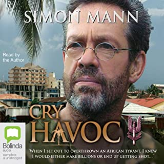 Cry Havoc                   By:                                                                                                                                 Simon Mann                               Narrated by:                                                                                                                                 Simon Mann                      Length: 16 hrs and 10 mins     38 ratings     Overall 3.9