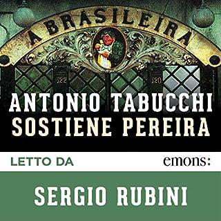 Sostiene Pereira                   Di:                                                                                                                                 Antonio Tabucchi                               Letto da:                                                                                                                                 Sergio Rubini                      Durata:  4 ore e 30 min     308 recensioni     Totali 4,8