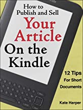 How to Publish and Sell Your Article on the Kindle: 12 Tips for Short Documents (2017 update)