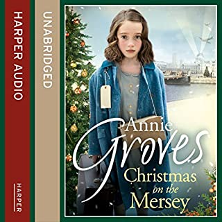 Christmas on the Mersey                   By:                                                                                                                                 Annie Groves                               Narrated by:                                                                                                                                 Sue Jenkins                      Length: 10 hrs and 55 mins     15 ratings     Overall 4.9