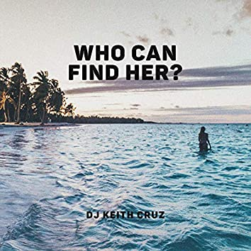 Who Can Find Her