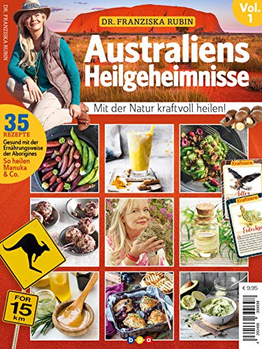 Dr. Franziska Rubin: Australiens Heilgeheimnisse Vol. 1 - Mit der Natur kraftvoll heilen!