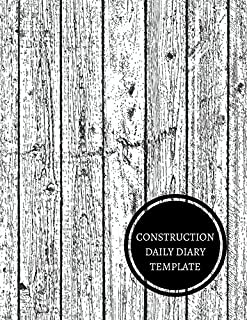 Construction Daily Diary Template: Construction Log Book