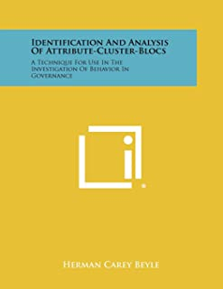 Identification and Analysis of Attribute-Cluster-Blocs: A Technique for Use in the Investigation of Behavior in Governance