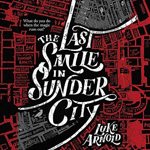 The Last Smile in Sunder City Audiobook By Luke Elliot Arnold cover art