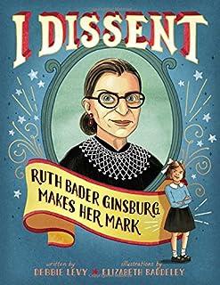 I Dissent: Ruth Bader Ginsburg Makes Her Mark
