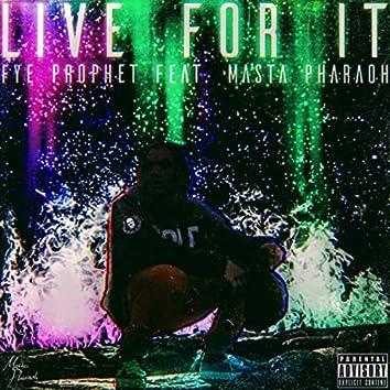 Live for It (feat. Masta Pharaoh)