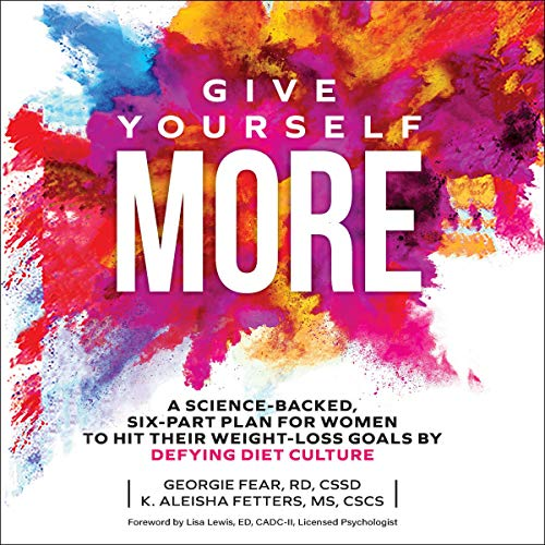 Give Yourself More Audiobook By Georgie Fear, K. Aleisha Fetters cover art